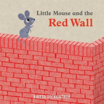 Little Mouse and the Red Wall by Britta Teckentrup, 9781408342817