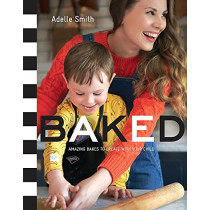 BAKED: Amazing Bakes to Create With Your Child (BKD) by Adelle Smith, 9781408344026