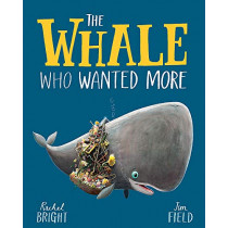 The Whale Who Wanted More by Rachel Bright, 9781408349229