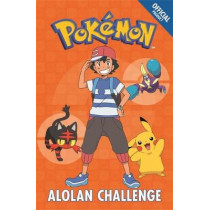 The Official Pokemon Fiction: Alolan Challenge: Book 10 by Pokemon, 9781408354742