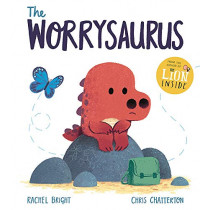 The Worrysaurus by Rachel Bright, 9781408356128
