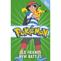 The Official Pokemon Fiction: Old Friends New Battles: Book 12 by Pokemon, 9781408357422