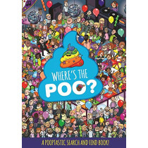 Where's the Poo? A Pooptastic Search and Find Book, 9781408359648