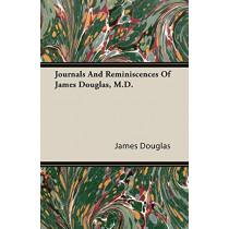 Journals And Reminiscences Of James Douglas, M.D. by James Douglas, 9781408607183