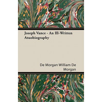 Joseph Vance - an Ill-Written Atuobiography by WILLIAM DE MORGAN, 9781408631003