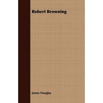 Robert Browning by James Douglas, 9781408640876