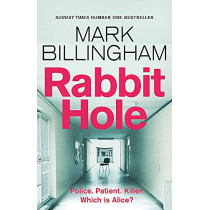 Rabbit Hole: The new masterpiece from the Sunday Times number one bestseller by Mark Billingham, 9781408712436