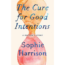 The Cure for Good Intentions by Sophie Harrison, 9781408713006