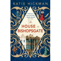 The House at Bishopsgate by Katie Hickman, 9781408843338