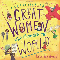 Fantastically Great Women Who Changed The World by Kate Pankhurst, 9781408876978