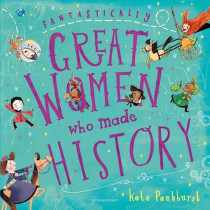Fantastically Great Women Who Made History by Kate Pankhurst, 9781408878897
