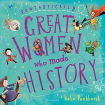 Fantastically Great Women Who Made History by Kate Pankhurst, 9781408878903
