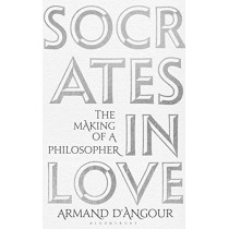 Socrates in Love by Armand D'Angour, 9781408883914