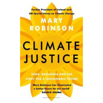 Climate Justice by Mary Robinson, 9781408888469