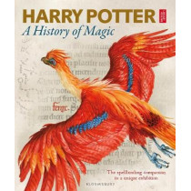 Harry Potter - A History of Magic: The Book of the Exhibition by British Library, 9781408890769