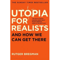 Utopia for Realists by Rutger Bregman, 9781408893210