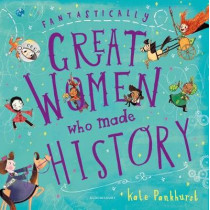 Fantastically Great Women Who Made History: Gift Edition by Kate Pankhurst, 9781408897928