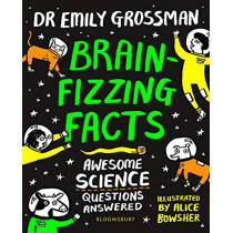 Brain-fizzing Facts: Awesome Science Questions Answered by Emily Grossman, 9781408899175