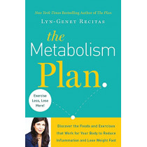 The Metabolism Plan: Discover the Foods and Exercises that Work for Your Body to Reduce Inflammation and Lose Weight Fast by Lyn-Genet Recitas, 9781409162360