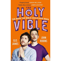 Elis and John Present the Holy Vible: The Book The Bible Could Have Been by Elis James, 9781409182382