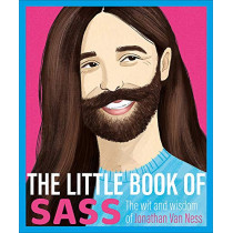The Little Book of Sass: The Wit and Wisdom of Jonathan Van Ness by Various, 9781409191629