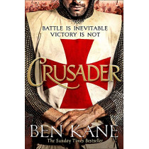 Crusader: The second thrilling instalment in the Lionheart series by Ben Kane, 9781409197799