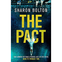 The Pact: A dark and compulsive thriller about secrets, privilege and revenge by Sharon Bolton, 9781409198307