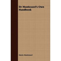 Dr Montessori's Own Handbook by Maria Montessori, 9781409725299