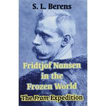 Fridtjof Nansen in the Frozen World: The Fram Expedition by Fridtjof Nansen, 9781410209832