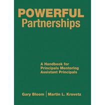 Powerful Partnerships: A Handbook for Principals Mentoring Assistant Principals by Gary S. Bloom, 9781412927703