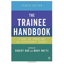 The Trainee Handbook: A Guide for Counselling & Psychotherapy Trainees by Dr Robert Bor, 9781412961844