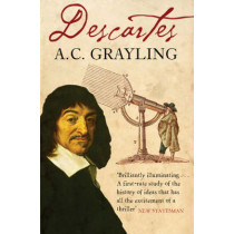 Descartes: The Life of Rene Descartes and Its Place in His Times by A. C. Grayling, 9781416522638