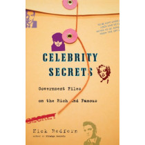 Celebrity Secrets: Official Government Files by Nick Redfern, 9781416528661