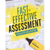 Fast and Effective Assessment: How to Reduce Your Workload and Improve Student Learning by Glen Pearsall, 9781416625339