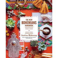 New Bohemians Handbook: Come Home to Good Vibes by Justina Blakeney, 9781419724824
