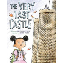 The Very Last Castle by Travis Jonker, 9781419725746