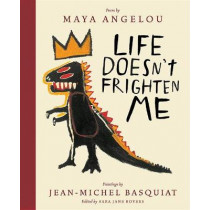 Life Doesn't Frighten Me (Twenty-fifth Anniversary Edition) by Maya Angelou, 9781419727481