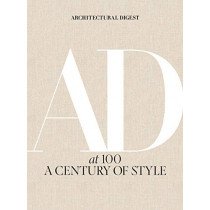 Architectural Digest at 100: A Century of Style by Amy Astley, 9781419733338