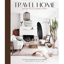 Travel Home: Design with a Global Spirit by Caitlin Flemming, 9781419733833