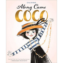 Along Came Coco: A Story About Coco Chanel by Eva Byrne, 9781419734250