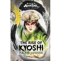 Avatar, The Last Airbender: The Rise of Kyoshi (The Kyoshi Novels Book 1) by F. C. Yee, 9781419735042