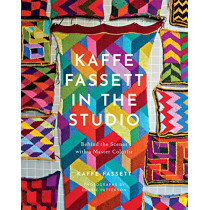 Kaffe Fassett in the Studio: Behind the Scenes with a Master Colorist by Kaffe Fassett, 9781419746260