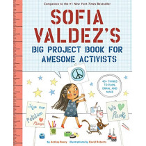 Sofia Valdez's Big Project Book for Awesome Activists by Andrea Beaty, 9781419749445