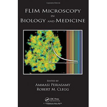FLIM Microscopy in Biology and Medicine by Ammasi Periasamy, 9781420078909
