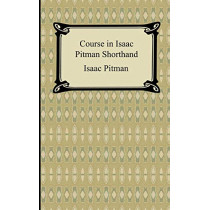 Course in Isaac Pitman Shorthand by Issac Pitman, 9781420929454