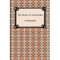The Works of Archimedes by Archimedes, 9781420934670
