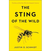 The Sting of the Wild by Justin O. Schmidt, 9781421425641