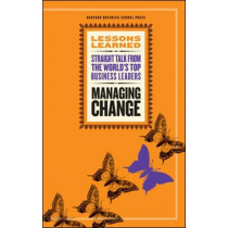 Managing Change: Fifty Lessons, Lessons Learned Series by Fifty Lessons, 9781422118580