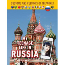 Customs and Cultures of the World: My Teenage Life in Russia by Kathryn Hulick, 9781422239100