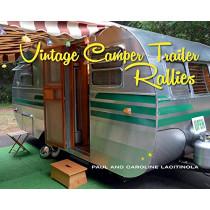 Vintage Camper Trailer Rallies by Paul Lacitinola, 9781423647676